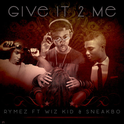 Rymez ft Wiz Kid & Sneakbo 22