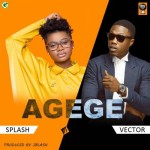 "Splash – ""Agege"" ft. Vector"