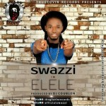 """Swazzi – """"Elele"""" (Prod. by DJ Coublon)"""