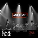 "Jamal Swiss x GP – ""Last Time"" (Prod. by IBK)"