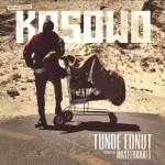 """Tunde Ednut – """"Kosowo"""" (Prod. By Masterkraft)"""