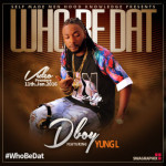 """VIDEO: D'Boy – """"Who Be Dat"""" ft. Yung L"""