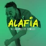 """VIDEO: VJ Adams – """"Alafia"""" ft. Tiwezi"""