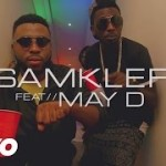 "VIDEO: Samklef – ""Birthday Girl"" ft. Mr May D"