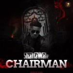 "Shatta Wale – ""Chairman"" (Prod. By Ronny Turn Me Up)"