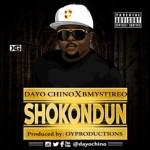 """Dayo Chino – """"Shokondun"""" (Prod. By OY Productions)"""