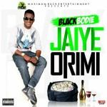 """Blackbodie – """"Jaiye Orimi"""""""