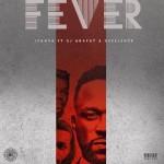 "OFFICIAL VERSION: Iyanya – ""Fever"" ft. DJ Arafat & Xcellente"