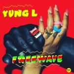"Yung L – ""Freewave"""