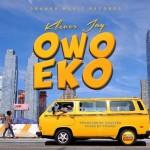 "Klever Jay – ""Owo Eko"""