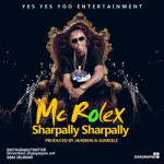 "Mc Rolex – ""Sharpally Sharpally"""