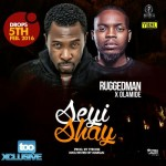 "Ruggedman Set To Premiere ""Seyi Shay"" Featuring Olamide"