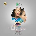 """Di'Ja – """"Take Kiss"""" ft. BabyFresh (Prod. By Don Jazzy)"""