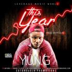 "Y.U.N.G – ""This Year"""