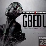 "Trigmatic – ""Gbedu"" ft. StoneBwoy (Prod. By Genius)"