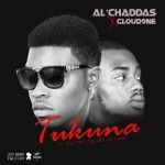 "Al'Chaddas x Cloud9ne – ""Tukuna"""