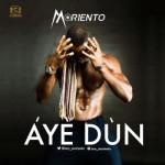 """Moriento – """"Aye Dun"""" (Prod. By GospelOnDebeatz)"""