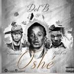 """Del B – """"Oshe"""" ft. Wizkid & Reminisce"""