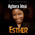 "Esther – ""Agbara Jesu"" (Prod. By OJB)"