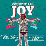 "Mr 2Kay – ""Count It All Joy"" (SNIPPET)"