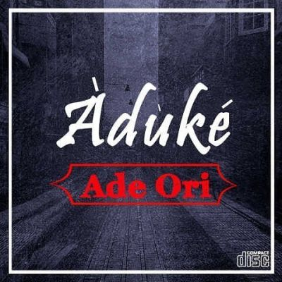 Aduke - Ade Ori