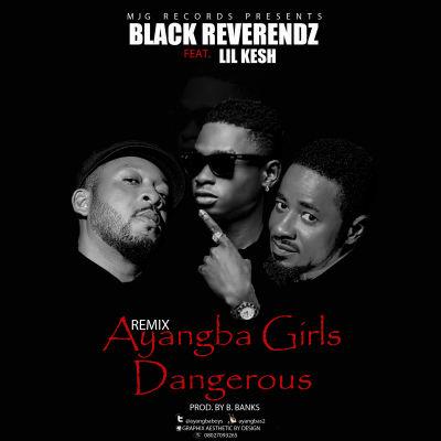 Black Rev Ft Lil Kesh Ayangba Girls Official Art2