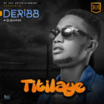 "Deribb – ""Titilaye"" (Prod. by Vtek)"