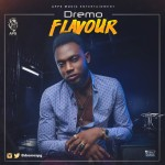 "Dremo – ""Flavour"" (Prod by Legendury Beatz)"