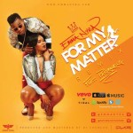 "AUDIO: Emma Nyra – ""For My Matter"" (Remix) ft. Patoranking"