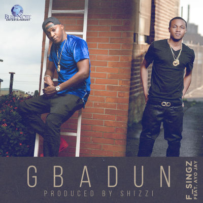 F_Singz - Gbadun ft. Ayo Jay [ART]