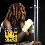 "Rudebwoy Ranking – ""Heavy Weight Champion"" (Prod. By Beatzhynex)"