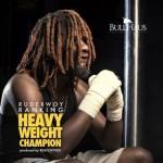 "Rudebwoy Ranking – ""Heavy Weight Champion"" (Prod. By Beatzhynex)"