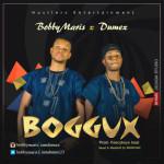 """Bobby Maris –  """"Boggux"""" ft. Dumex"""