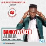 "Banky Wealth – ""Alhaja"""