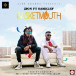 "Zion – ""Basket Mouth"" ft. Samklef"