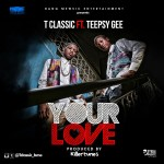 "T Classic – ""Your Love"" (Prod. By Killertunes)"