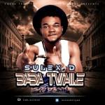 """Sulex D – """"Baba Twaile"""""""