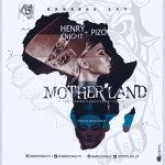"Henry Knight – ""Mother Land"" ft. PiZo"