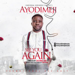 "Ayodimeji – ""See You Again"""