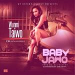 """Wunmi Taiwo – """"Baby Jawo"""" (Prod. by DJ Coublon)"""