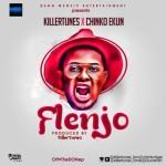 "Killertunes – ""Flenjo"" ft. Chinko Ekun (Prod. By Killertunes)"