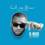 "B-Mar – ""Call Me Bmar"" (Prod. by Eclipse)"