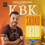 "KBK – ""Shake Ibadi"""