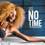 "Korra Obidi – ""No Time"" (Prod by Fliptyce)"