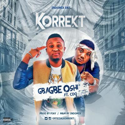Korrekt - Gbagbe Oshi ft. CDQ-ART