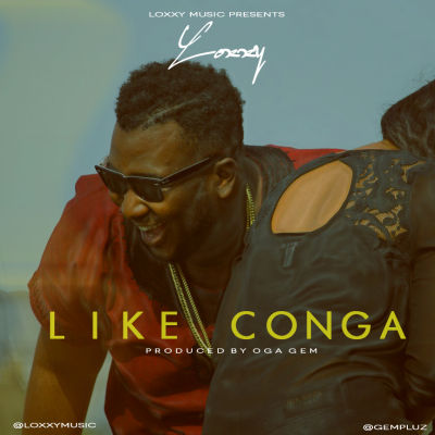 Loxxy - LIKE CONGA (prod. by Oga Gem) Artwork
