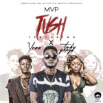 "MVP – ""Tush"" ft. Ycee & Toby Grey"
