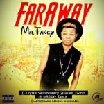 """Mr Fancy – """"Faraway"""""""