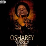 "Osharey – ""Omodeyi"" (Prod by Don Adah)"