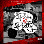"May Owoyele & F Shadow – ""Pain Is Pretty"""